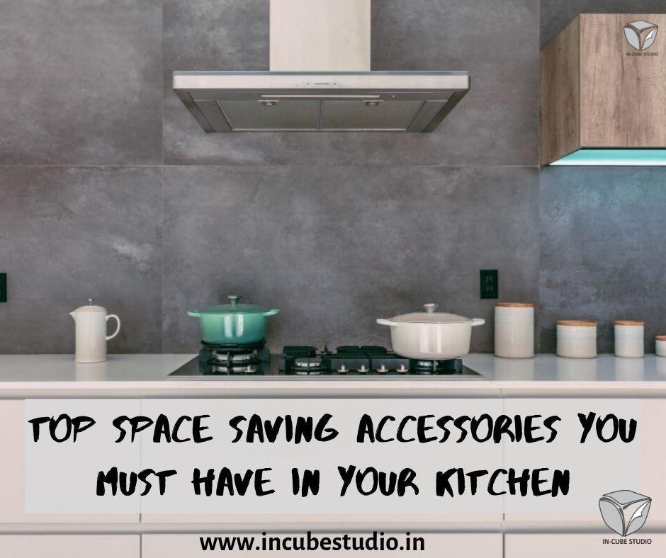 Space saving accessories you must have in your kitchen