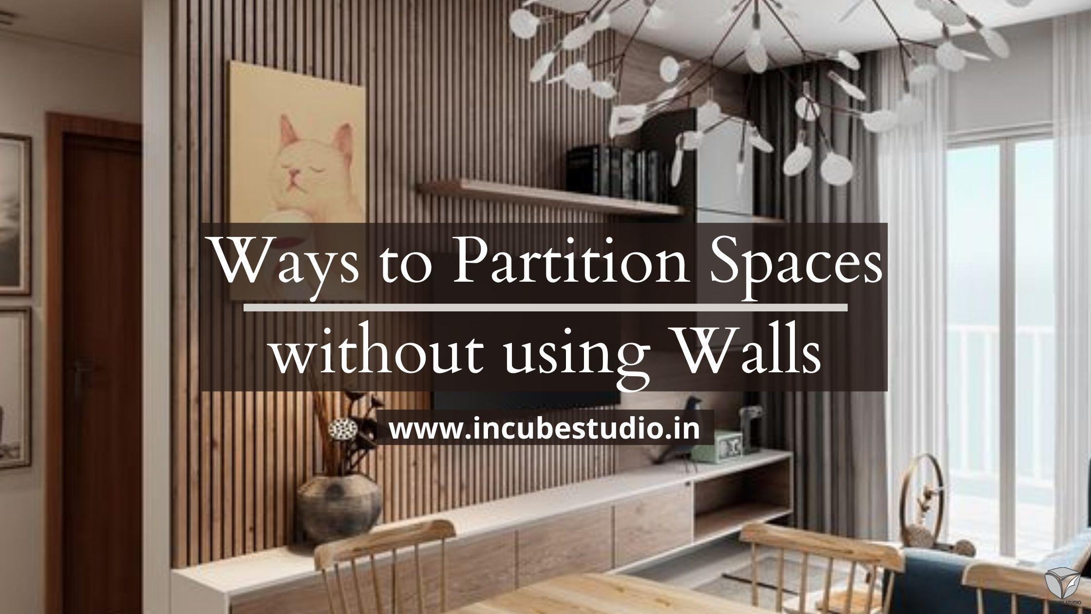 Ways to Partition Spaces without using Walls